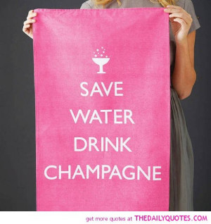 ... -water-drink-champagne-quote-funny-quotes-pictures-pics-sayings.jpg