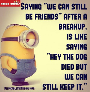 Funny Friendzone Quotes - Saying we can still be friends