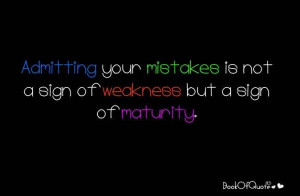 Admitting Your Mistakes Is