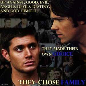 Sam and Dean They Chose Family by SarenX