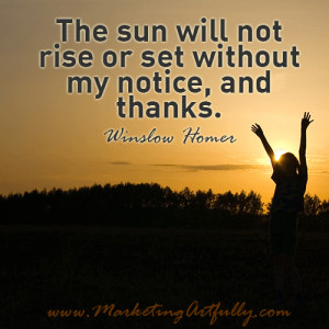 ... sun will not rise or set without my notice, and thanks. Winslow Homer