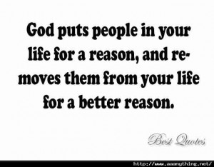 God Puts People In Your Life For a Reason, And Removes Them From Your ...