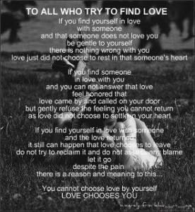 To all who try to find love if you find yourself in love with someone ...