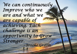... . Each Challenge Is An Opportunity To Grow Stronger - Challenge Quote