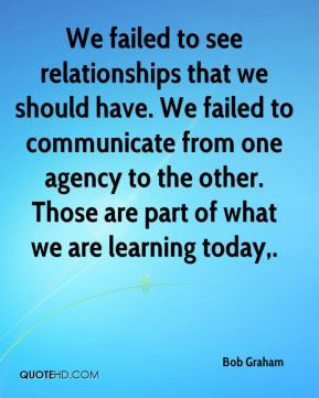 Graham We failed to see relationships that we should have We failed