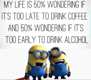minion-quotes-too-early-to-drink-alcohol