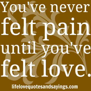 ... Pain Inspirational Quotes pain love quotes Really Sad Love Pain Quotes