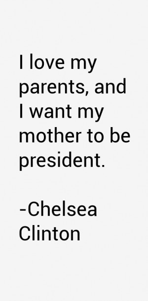 View All Chelsea Clinton Quotes