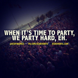 Only a Candian quote...lol #quote #party #canada