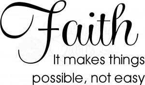 Faith Makes Things Possible Christian Wall Quotes