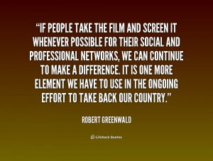quote Robert Greenwald if people take the film and screen 182955 1 png