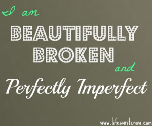 ... you love to be perfect, accept that they are perfectly imperfect
