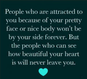 People who are attracted to you because of your pretty face and nice ...