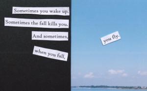 Sometimes you wake up. Sometimes the fall kills you. And sometimes ...
