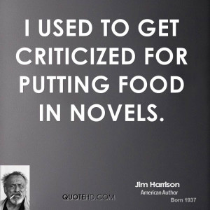 Jim Harrison Food Quotes