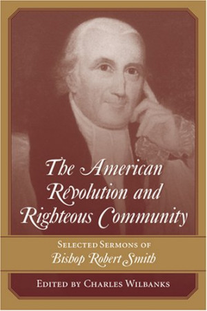 ... And Righteous Community: Selected Sermons of Bishop Robert Smith