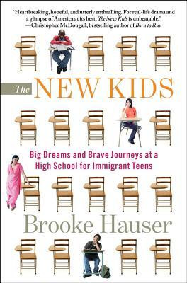 ... : Big Dreams and Brave Journeys at a High School for Immigrant Teens