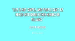 quote-Jessica-Hagedorn-life-is-not-simple-and-people-cant-16959.png