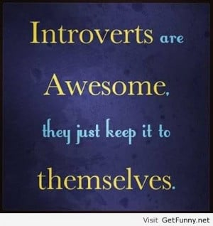 Introverts sayings 2014 - Funny Pictures, Funny Quotes, Funny Memes ...