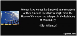 Women have worked hard; starved in prison; given of their time and ...