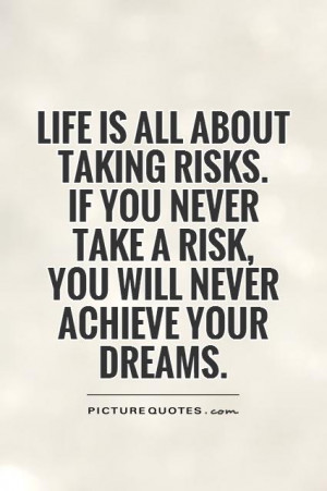 Life Quotes Achievement Quotes Risk Quotes Taking Risks Quotes