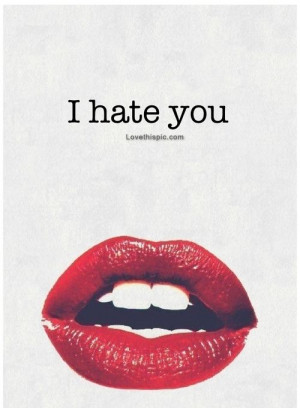 ... quotes relationships hate relationship quotes girl quotes i hate you