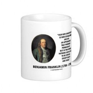 Benjamin Franklin Death Taxes Quote Coffee Mug