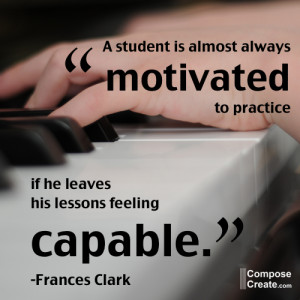student is motivated to practice when he leaves his lesson feeling ...