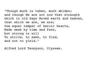 Alfred Lord Tennyson, Ulysses excerpt.
