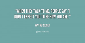 quote-Wayne-Rooney-when-they-talk-to-me-people-say-111758.png