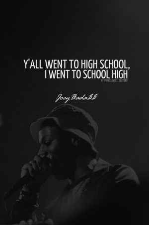 Displaying (19) Gallery Images For Joey Bada$$ Tumblr Quotes...