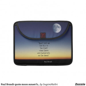 Paul Brandt quote moon sunset background Sleeves For MacBook Pro #Paul ...