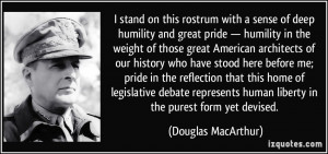 humility and great pride — humility in the weight of those great ...