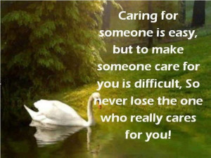 Care Quotes : Caring Quotes : Caring for someone is easy