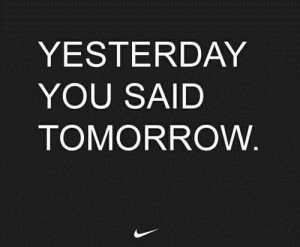 Motivational quotes cool sayings yesterday tomorrow