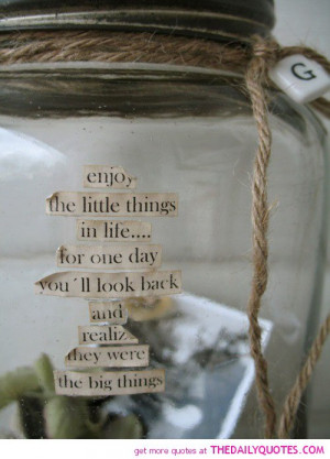 enjoy-the-little-things-life-quotes-sayings-pictures.jpg