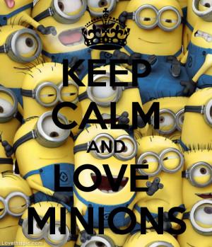 Minion Friend Quotes Keep calm & love minions