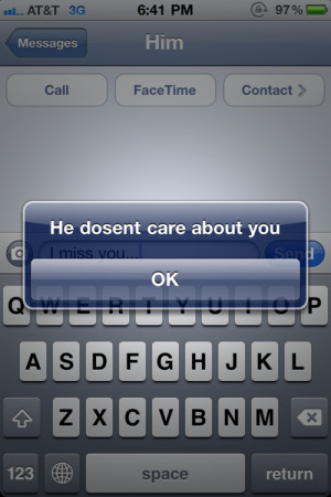 care # miss # i don t care # he doesn t care # text # text message #