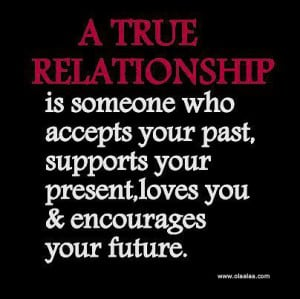 ... Quotes-A True Relationship is someone who accepts your past