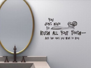 No tienes que cepillarte todos los dientes. Sólo los que quieras ...