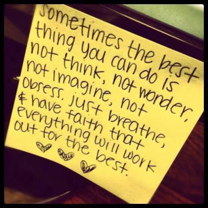 Just breathe and have faith. Inspiring Quote