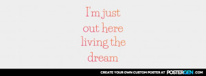 Living The Dream Quotes Custom living the dream