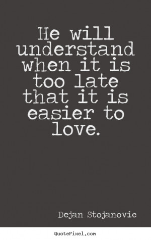 Is It Too Late Quotes Love
