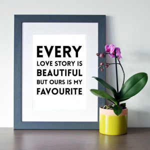 our love story' quote print by hope and love | notonthehighstreet.com ...