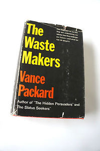 THE WASTE MAKERS BY VANCE PACKARD AUTOGRAPHED COPY