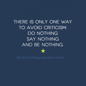 Rise above those who CRITICISE.