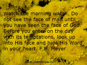 watch the morning watch do not see the face of man until you have seen ...