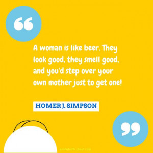 Homer Simpson Quote About Women and Beer - Nancy Basile / About.com