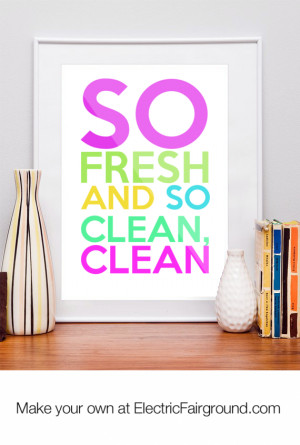 So fresh and so clean, clean Framed Quote
