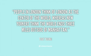 quote-Toby-Young-people-in-london-think-of-london-as-37251.png